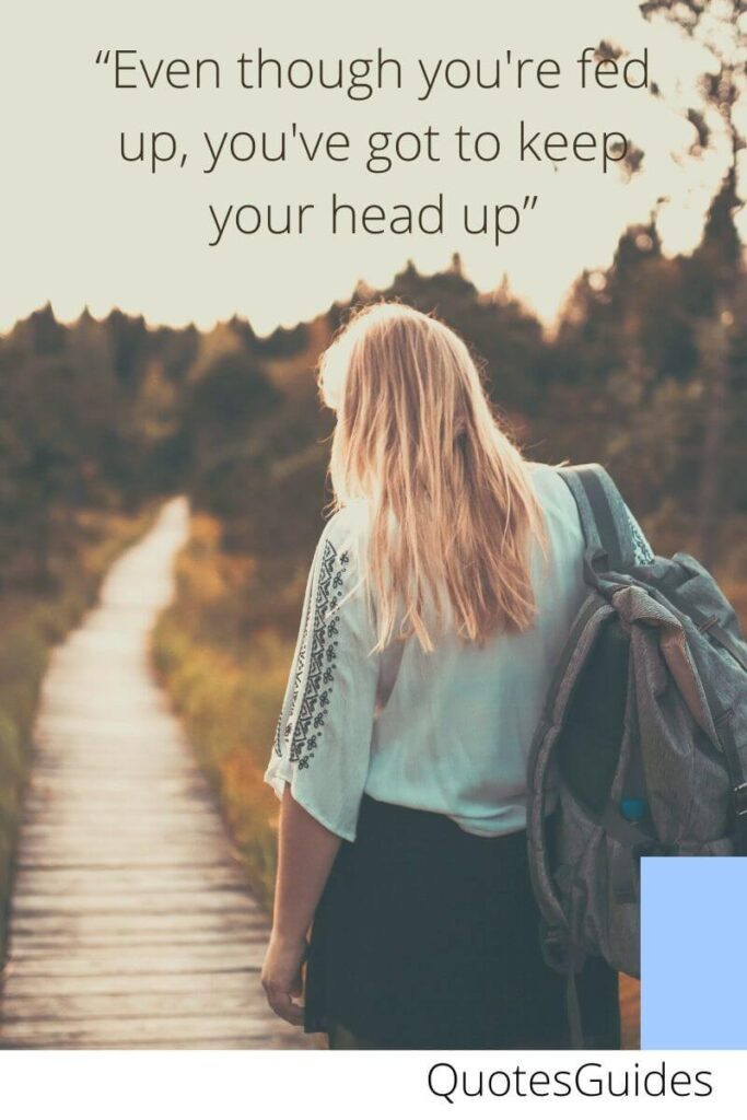 keep your head up queen quotes