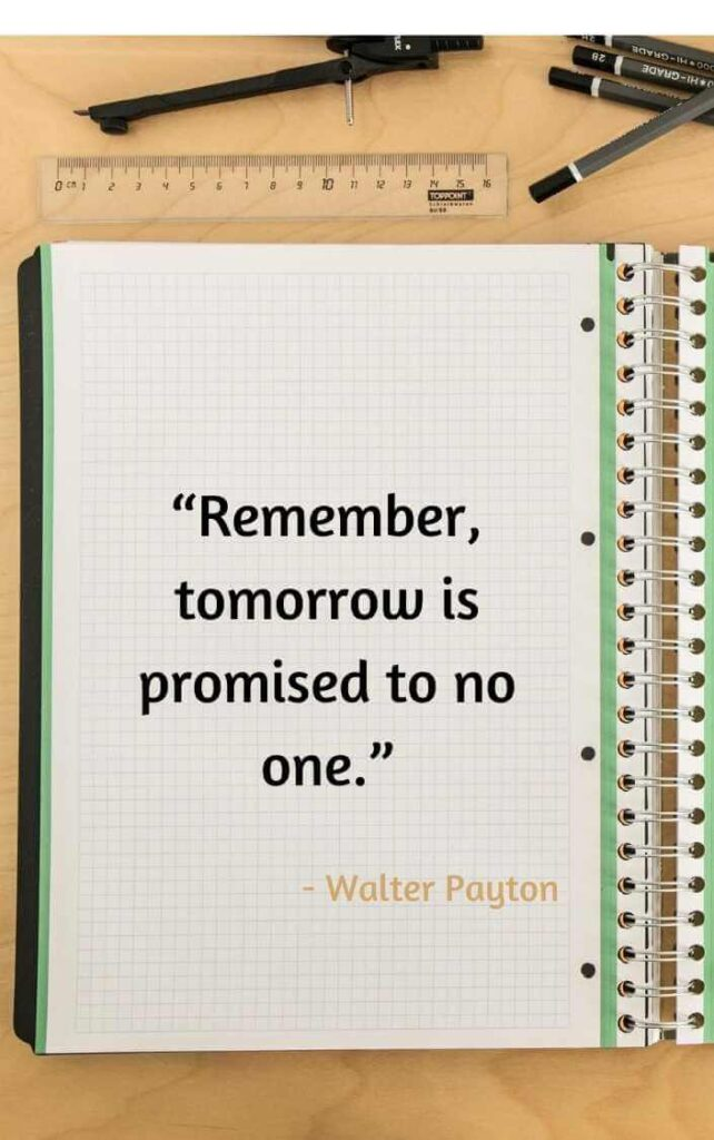 tomorrow is not promised quotes walter payton