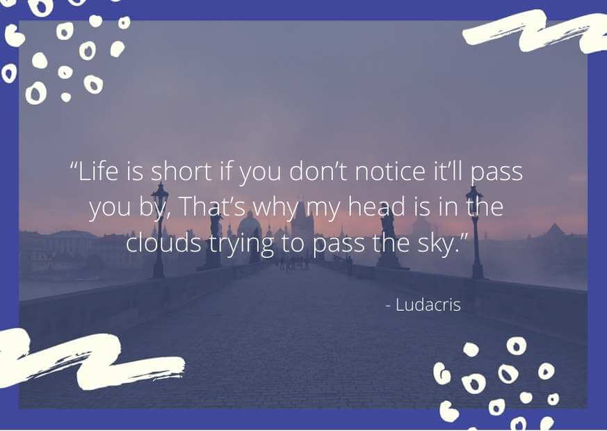 head out of the clouds quotes
