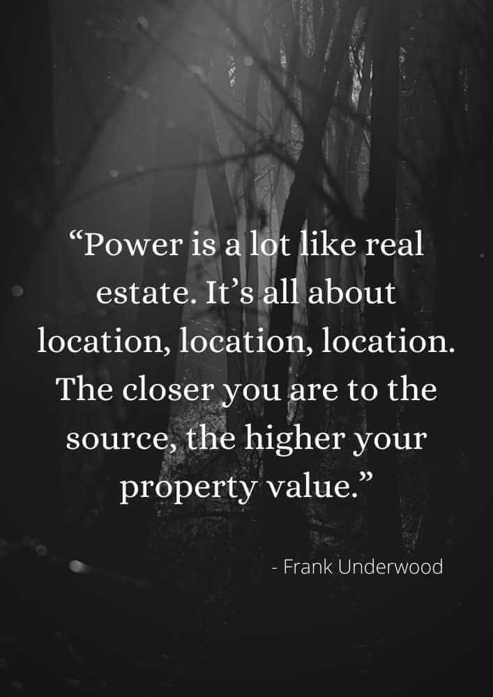 house of cards quotes power and money