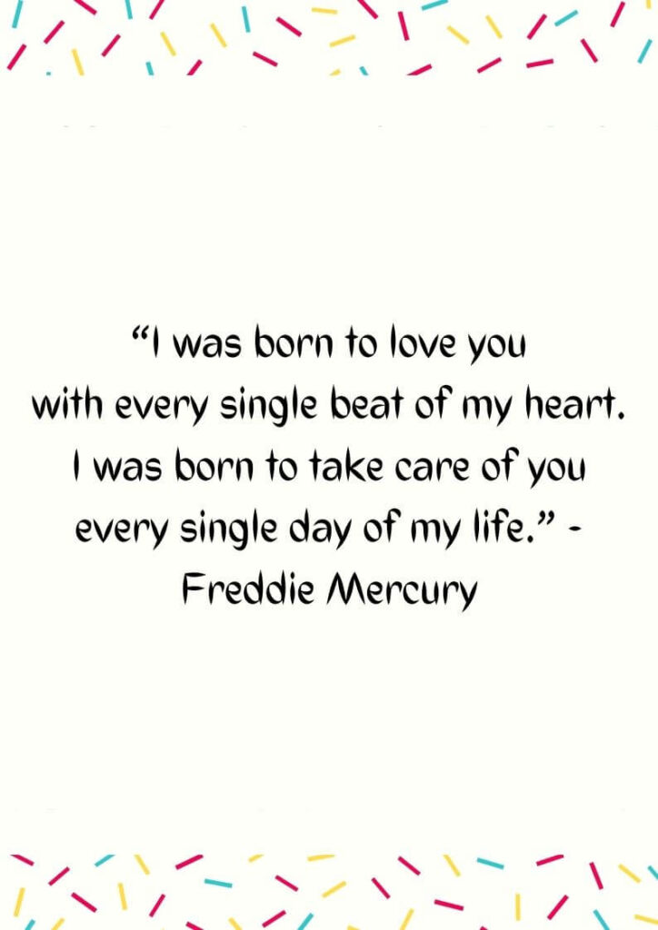 i was born to love you quotes