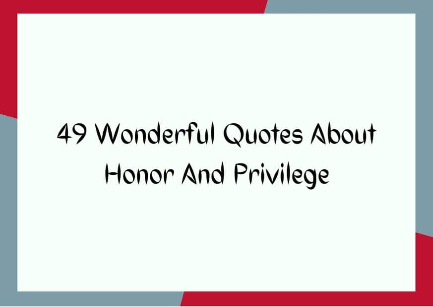 honor and privilege quotes