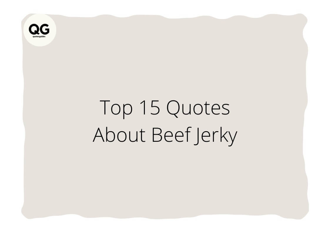 quotes about beef jerky
