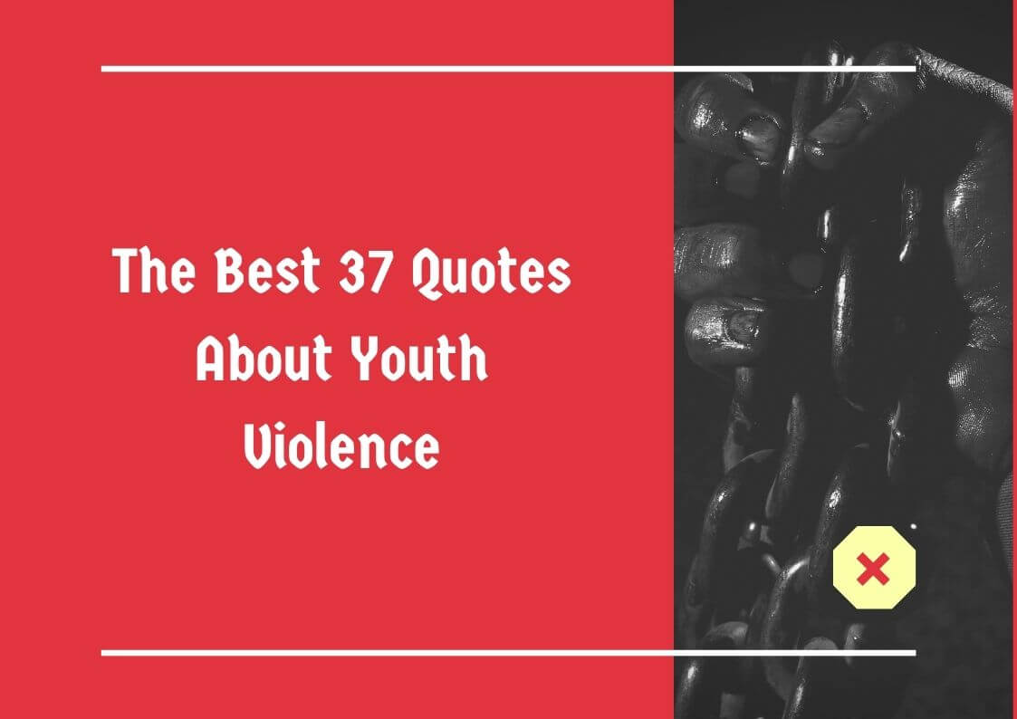 quotes about youth violence