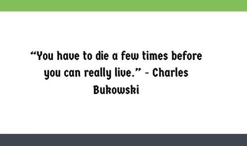 charles bukowski quotes about life